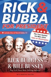 Rick and Bubba for President - The Two Sexiest Fat Men Alive Take on Washington ebook by Rick Burgess,Bill Bussey