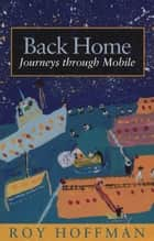 Back Home - Journeys through Mobile ebook by Roy Hoffman