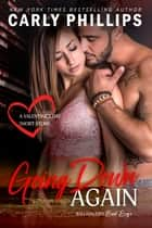 Going Down Again - Billionaire Bad Boys Short Story ebook by Carly Phillips