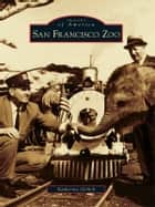 San Francisco Zoo ebook by Katherine Girlich