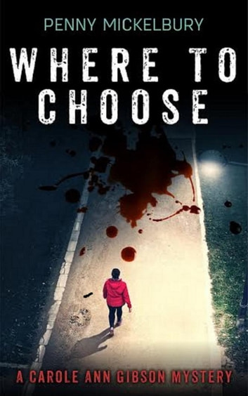 Where To Choose - The Carole Ann Gibson Mysteries, #2 ebook by Penny Mickelbury