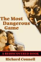 The Most Dangerous Game (Rediscovered Books) ebook by