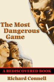 The Most Dangerous Game (Rediscovered Books) ebook by Richard Connell