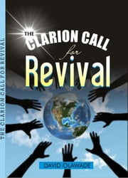 The Clarion Call For Revival ebook by David Olawade
