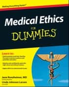 Medical Ethics For Dummies ebook by Jane Runzheimer, Linda Johnson Larsen