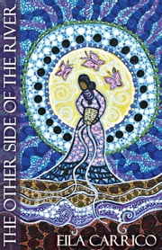 The Other Side of the River ebook by Eila Carrico
