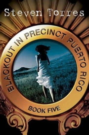 Blackout in Precinct Puerto Rico ebook by Steven Torres