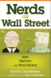 Nerds on Wall Street - Math, Machines and Wired Markets ebook by David J. Leinweber