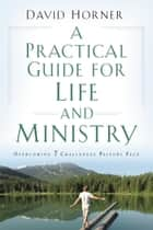 A Practical Guide for Life and Ministry ebook by David Horner