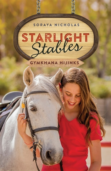 Starlight Stables: Gymkhana Hijinks (Book 2) ebook by Soraya Nicholas