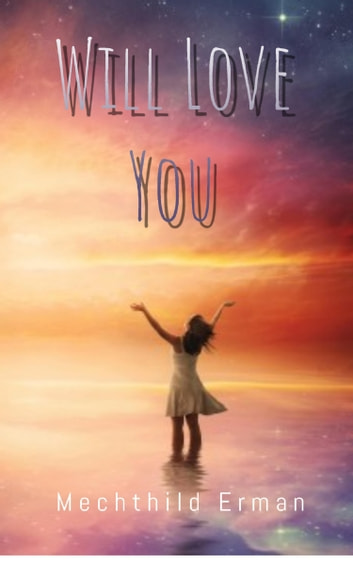Will Love You ebook by Mechthild Erman