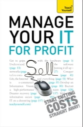 Manage Your IT For Profit: Teach Yourself ebook by Michael Pagan