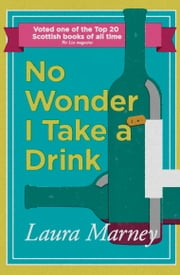 No Wonder I Take a Drink ebook by Laura Marney