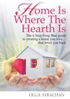 Home is Where the Hearth is ebook by Olga Strachan
