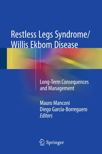 Restless Legs Syndrome/Willis Ekbom Disease - Long-Term Consequences and Management ebook by