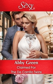 Claimed For The De Carrillo Twins ebook by Abby Green