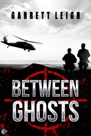 Between Ghosts ebook by Garrett Leigh