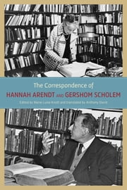 The Correspondence of Hannah Arendt and Gershom Scholem ebook by Anthony David, Hannah Arendt, Marie Luise Knott,...