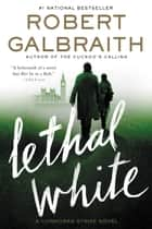 Lethal White ebooks by Robert Galbraith