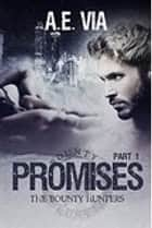 Promises, Part I ebook by A.E. Via