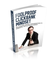 Foolproof Clickbank Mindset ebook by Robert George