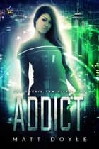 Addict ebook by Matt Doyle