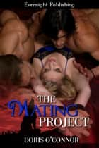 The Mating Project ebook by Doris O'Connor