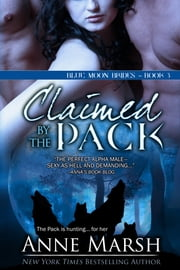 Claimed by the Pack: Blue Moon Brides, Book #3 ebook by Anne Marsh