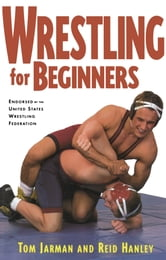 Wrestling For Beginners ebook by Tom Jarman,Reid Hanley