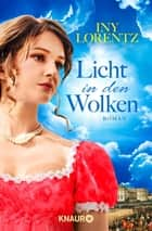 Licht in den Wolken - Roman ebook by Iny Lorentz