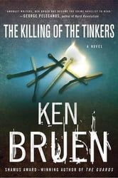 The Killing of the Tinkers - A Novel ebook by Ken Bruen