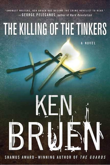 The Killing of the Tinkers - A Jack Taylor Novel ebook by Ken Bruen