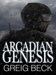 Arcadian Genesis: Alex Hunter 0.5 ebook by Greig Beck