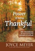 The Power of Being Thankful ebook by Joyce Meyer