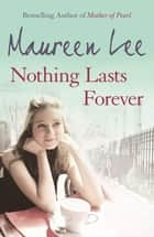 Nothing Lasts Forever ebook by Maureen Lee