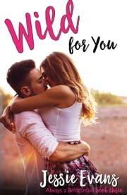 Wild For You ebook by Jessie Evans