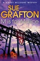 M is for Malice: A Kinsey Millhone Novel 13 ebook by Sue Grafton