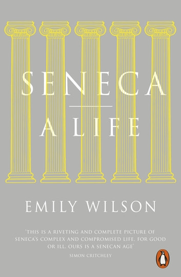 Seneca - A Life eBook by Emily Wilson
