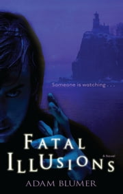 Fatal Illusions ebook by Adam Blumer