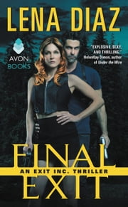 Final Exit - An EXIT Inc. Thriller ebook by Lena Diaz
