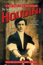 The Secret Life of Houdini, The Making of America's First Superhero