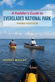 Paddler's Guide to Everglades National Park ebook by Johnny Molloy