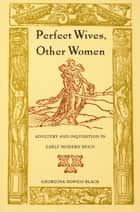 Perfect Wives, Other Women ebook by Georgina Dopico Black