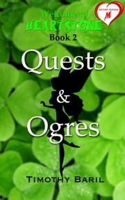 Quests & Ogres (Welcome to Heartstone, Book 2)(MATURE version) ebook by Timothy Baril