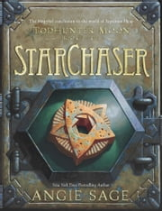 TodHunter Moon, Book Three: StarChaser ebook by Angie Sage,Mark Zug