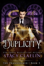 Duplicity - The Transformed, #5 ebook door Stacy Claflin