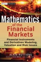 Mathematics of the Financial Markets ebook by Alain Ruttiens