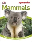 Eye Wonder: Mammals ebook by DK