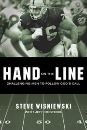 Hand on the Line - Challenging Men to Follow God's Call ebook by Steve Wisniewski