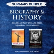 Summary Bundle: Biography & History Readtrepreneur Publishing: Includes Summary of Killing Jesus & Summary of Killing Kennedy audiobook by Readtrepreneur Publishing